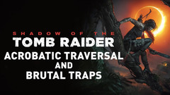 Shadow of the Tomb Raider - Acrobatic Traversal and Brutal Traps